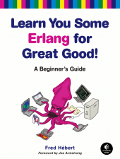 Learn You Some Erlang For Great Good by Fred Hébert